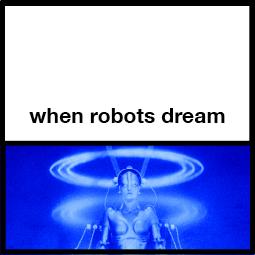 WhenRobotsDream